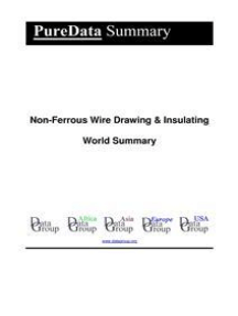 Non-Ferrous Wire Drawing & Insulating World Summary: Market Sector Values & Financials by Country