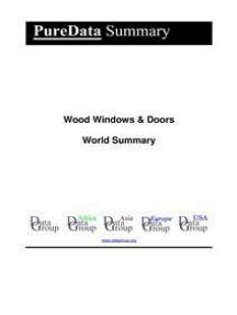 Wood Windows & Doors World Summary: Market Values & Financials by Country