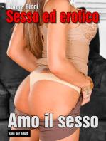 Sesso ed erotico - Amo il sesso