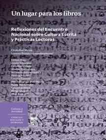 Un lugar para los libros: Reflexiones del Encuentro Nacional sobre Cultura escrita y prácticas lectoras