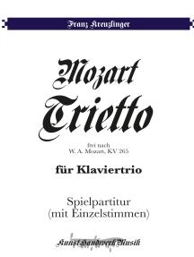 Mozart-Trietto: frei nach W. A. Mozart. KV 265. Für Klaviertrio