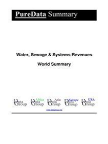 Water, Sewage & Systems Revenues World Summary: Market Values & Financials by Country