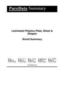 Laminated Plastics Plate, Sheet & Shapes World Summary: Market Values & Financials by Country