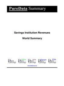 Savings Institution Revenues World Summary: Market Values & Financials by Country