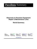 Electronic & Precision Equipment Repair & Maintenance Lines World Summary