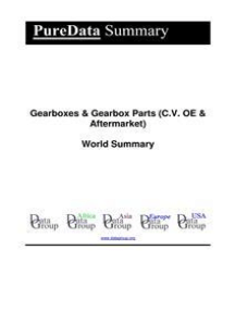 Gearboxes & Gearbox Parts (C.V. OE & Aftermarket) World Summary: Market Values & Financials by Country