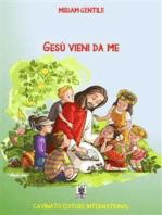 Gesù vieni da me