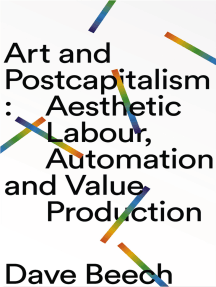 Art and Postcapitalism: Aesthetic Labour, Automation and Value Production