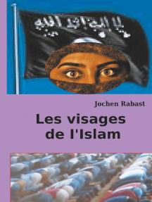 Les visages de I'Islam: Où la religion rencontre la politique