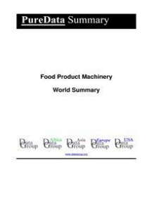 Food Product Machinery World Summary: Market Values & Financials by Country