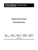 Baked Goods Stores World Summary