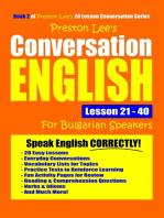 Preston Lee's Conversation English For Bulgarian Speakers Lesson 21