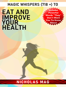 Magic Whispers (718 +) to Eat And Improve Your Health