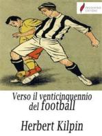 Verso il venticinquennio del football