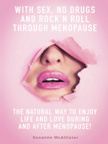 With SEX, No Drugs and Rock'n Roll Through Menopause