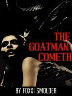 The Goatman Cometh