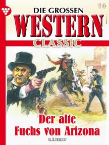Die großen Western Classic 16: Der alte Fuchs von Arizona