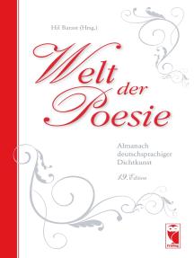 Welt der Poesie: Almanach deutschsprachiger Dichtkunst. 19. Edition