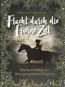 Flucht durch die Eiserne Zeit: Die Geschichte der Blutsgeschwister beginnt.