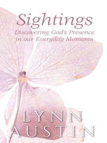 Sightings, Discovering God's Presence in our Everyday Moments
