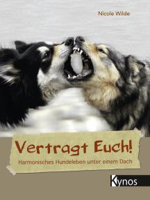 Vertragt Euch!: Harmonisches Hundeleben unter einem Dach