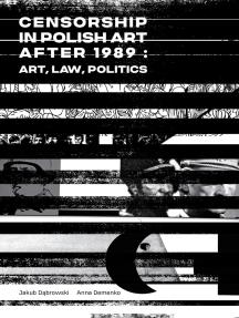 Censorship in Polish Art After 1989: Art, Law, Politics