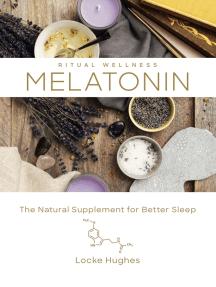Melatonin: The Natural Supplement for Better Sleep