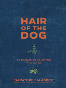 Hair of the Dog: 80 Hangover Cocktails and Cures