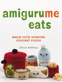 AmiguruMe Eats: Make Cute Scented Crochet Foods