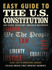 Easy Guide to the U.S. Constitution: and Other Important American Documents