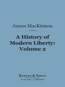 A History of Modern Liberty, Volume 2 (Barnes & Noble Digital Library): The Age of the Reformation