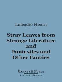 Stray Leaves from Strange Literature and Fantastics and Other Fancies (Barnes & Noble Digital Library)