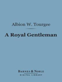 A Royal Gentleman (Barnes & Noble Digital Library)