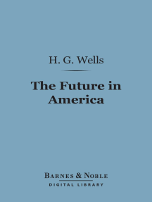 The Future in America (Barnes & Noble Digital Library): A Search After Realities