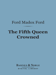 The Fifth Queen Crowned (Barnes & Noble Digital Library): A Romance