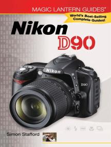 Magic Lantern Guides®: Nikon D90