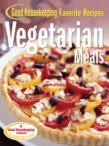 Vegetarian Meals Good Housekeeping Favorite Recipes