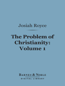The Problem of Christianity, Volume 1 (Barnes & Noble Digital Library): The Christian Doctrine of Life