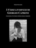 I Versi livornesi di Giorgio Caproni (sottotitolo Filologia d'autore e critica della varianti)