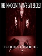 The Innocent Man's Evil Secret