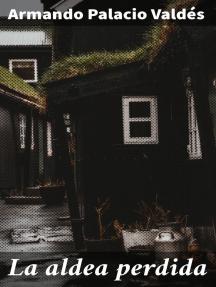 La aldea perdida: Novela-poema de costumbres campesinas