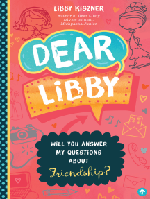 Dear Libby: Will You Answer My Questions about Friendship?