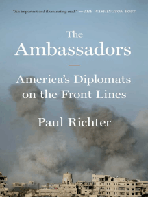 The Ambassadors: America's Diplomats on the Front Lines
