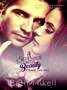 A Serenade with Beauty: A Kurdish Love Story