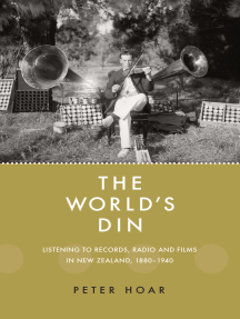 The World's Din: Listening to records, radio and fllms in New Zealand 1880–1940
