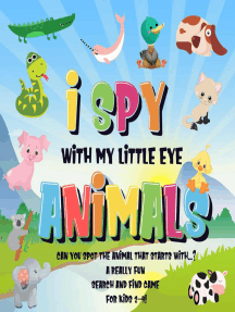 I Spy With My Little Eye - Animals | Can You Spot the Animal That Starts With...? | A Really Fun Search and Find Game for Kids 2-4!: I Spy Books for Kids 2-4, #2