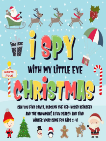 I Spy With My Little Eye - Christmas | Can You Find Santa, Rudolph the Red-Nosed Reindeer and the Snowman? | A Fun Search and Find Winter Xmas Game for Kids 2-4!: I Spy Books for Kids 2-4, #5