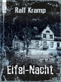 Eifel-Nacht: Phantastische Geschichten aus der Eifel