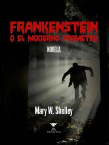 Frankenstein: o el moderno Prometeo