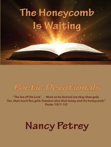 The Honeycomb Is Waiting: Poetic Devotionals
